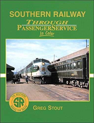 Southern Railway Through Passenger Service in Color: Stout, Greg