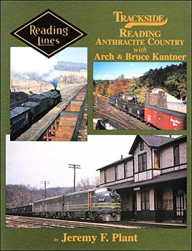 9781582481685: Trackside Reading Anthracite Country with Arch and Bruce Kantner