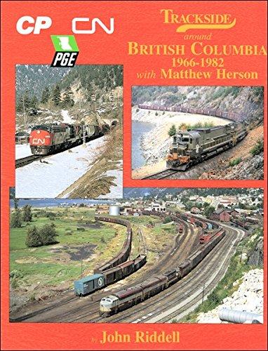 9781582481708: Trackside around British Columbia 1966-1982 with Matt Herson