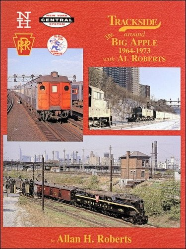Trackside Around the Big Apple 1964-1973 with Al Roberts: Allan H. Roberts