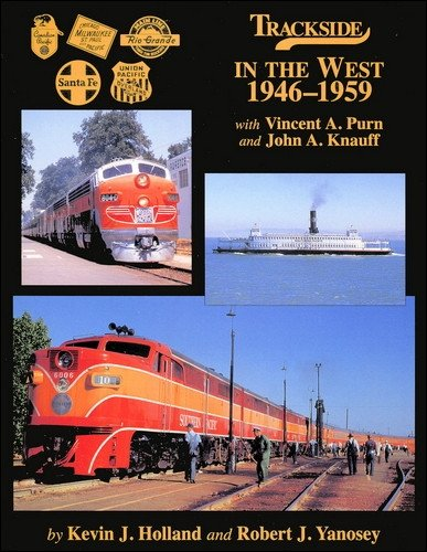 9781582482064: Trackside in the West 1946-1959 with Vincent A. Purn and John A. Knauff