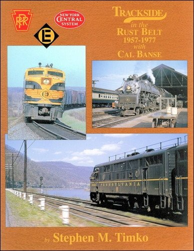 9781582482347: Trackside in the Rust Belt 1957-1977 with Cal Banse