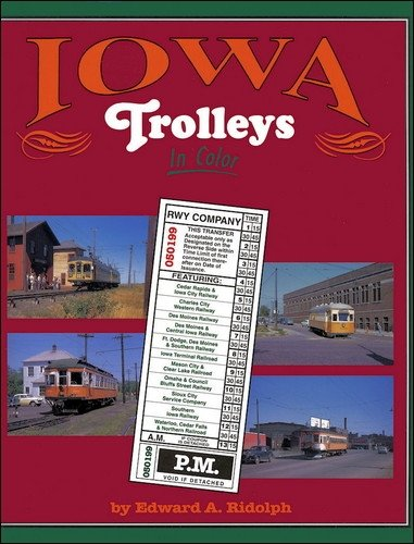 Iowa Trolleys in Color: Edward A. Ridolph