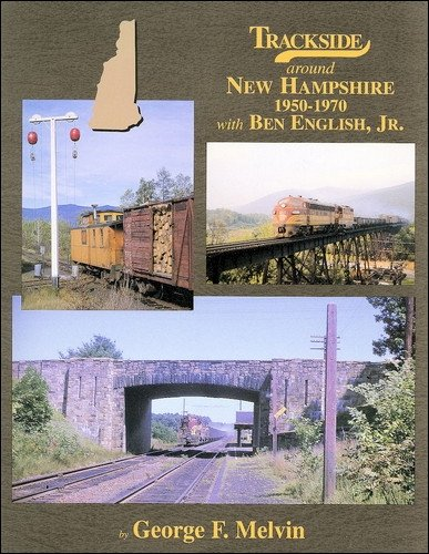 9781582482538: Trackside around New Hampshire 1950-1970 with Ben English, Jr.