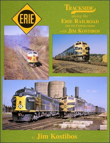 9781582482620: Trackside along the Erie Railroad and its Connections with Jim Kostibos