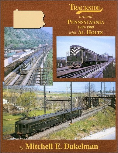 9781582482675: Trackside around Pennsylvania 1957-1989 with Al Holtz