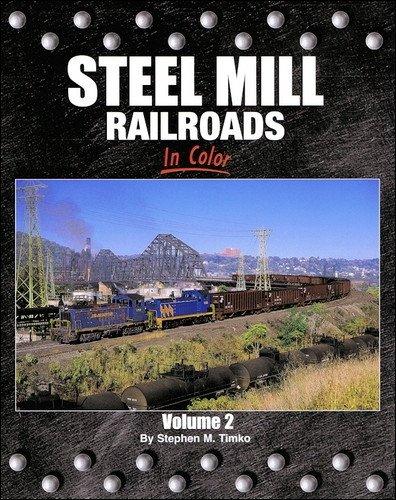 9781582483252: Steel Mill Railroads in Color, Vol. 2