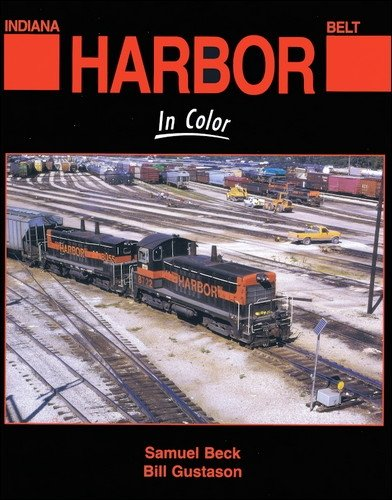 9781582483382: Indiana Harbor Belt Railroad In Color