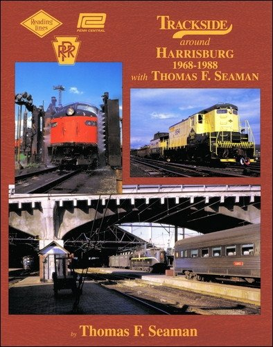 9781582483412: Trackside around Harrisburg in Color with Thomas F. Seaman