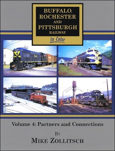 9781582483665: Buffalo, Rochester & Pittsburgh in Color, Vol. 4: Partners and Connections