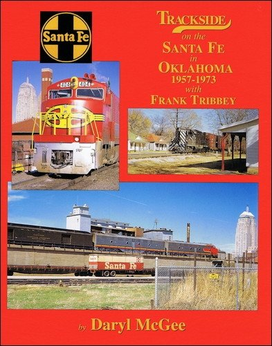 9781582483696: Trackside on the Santa Fe in Oklahoma, 1957-1973 with Frank Tribbey