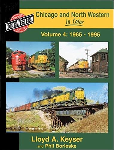 9781582483726: Chicago and North Western in Color, Vol. 4: 1956-95