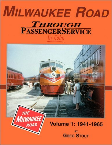 9781582483870: Milwaukee Road Through Passenger Service In Color, Vol 1: 1941-1965