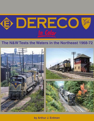 9781582484808: Dereco In Color: The N&W Tests the Waters in the Northeast 1968-72