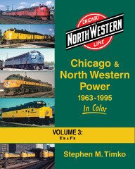 9781582484907: Chicago & North Western Power 1963-95 In Color Vol 3: E- and F-units