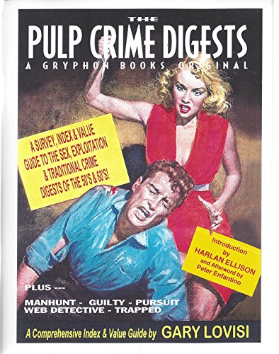 The Pulp Crime Digests A Survey, Index & Value Guide to Sex, Exploitation & traditional ...