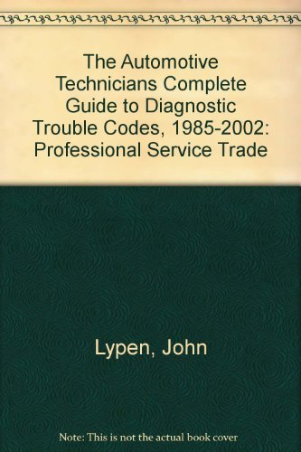 9781582511153: The Automotive Technicians Complete Guide to Diagnostic Trouble Codes, 1985-2002: Professional Service Trade
