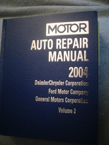 9781582511764: Motor Auto Repair Manual 2000-2004 ABS/Electrical V2: Daimlerchrysler Corporation, Ford Motor Company and General Motors Corporation (Motor Auto Repair Manual Vol 2 Electronic)