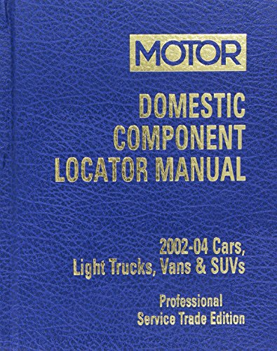 Domestic Component Locator Manual 2002-2004: Cars, Light: Dick Laimbeer
