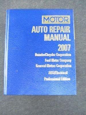 Motor Auto Repair Manual 2007, Daimler Chrysler Corporation, Ford Motor Company, General Motors ...