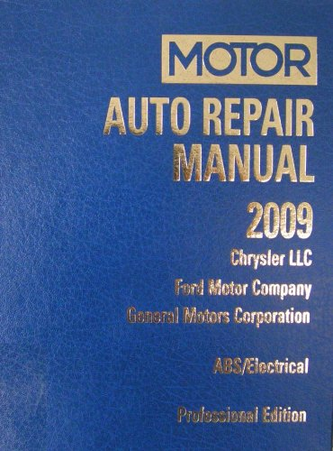 Auto Repair Manual 2009: Chrysler LLC, Ford Motor Company and General Motors Corporation: ...
