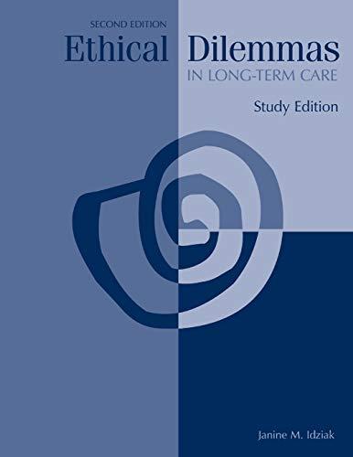 Ethical Dilemmas in Long-Term Care (2nd Study: Janine M. Idziak
