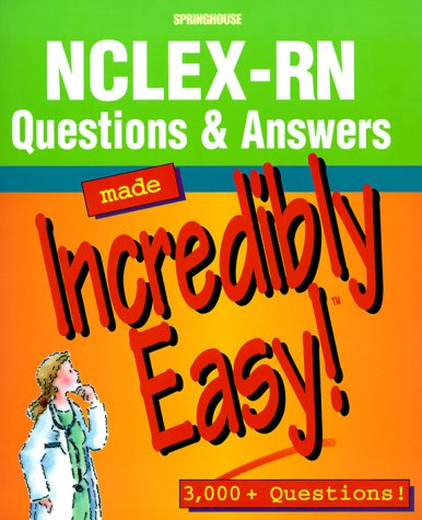 9781582550176: NCLEX-RN Questions & Answers Made Incredibly Easy!