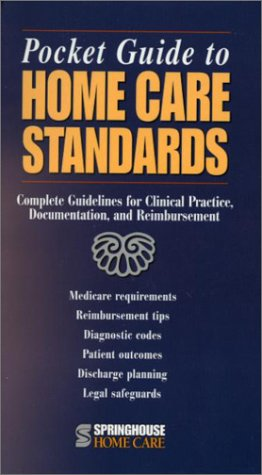 9781582550398: Pocket Guide to Home Care Standards: Complete Guidelines for Clinical Practice, Documentation, and Reimbursement