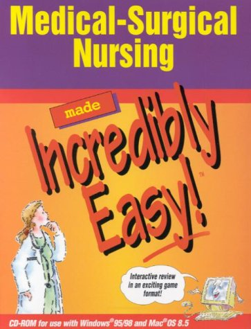 9781582550558: Medical-Surgical Nursing Made Incredibly Easy! (CD-ROM for Windows and Macintosh)