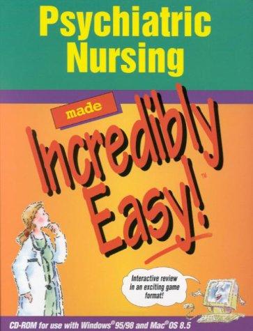 Psychiatric Nursing Made Incredibly Easy! (CD-ROM for Windows and Macintosh)