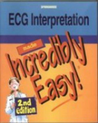 9781582551357: ECG Interpretation Made Incredibly Easy!