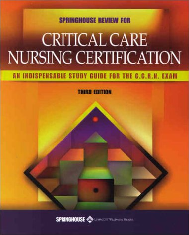 Springhouse Reveiw For Critical Care Nursing Certification (9781582551616) by Springhouse Corporation