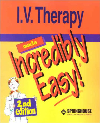 9781582551654: I.V. Therapy Made Incredibly Easy!