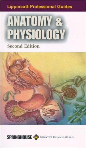 9781582551807: Lippincott Professional Guides: Anatomy & Physiology ...