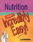 9781582552231: Nutrition Made Incredibly Easy! (Incredibly Easy! Series)
