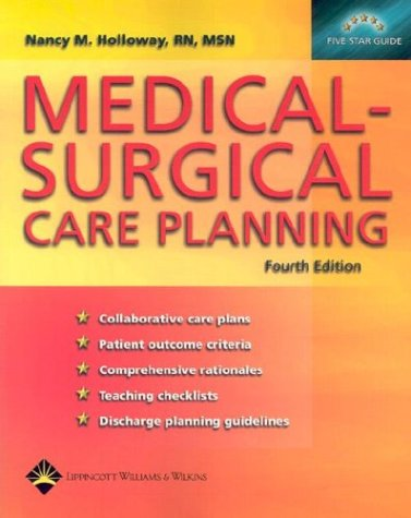 Medical-Surgical Care Planning, Fourth Edition: Nancy M Holloway