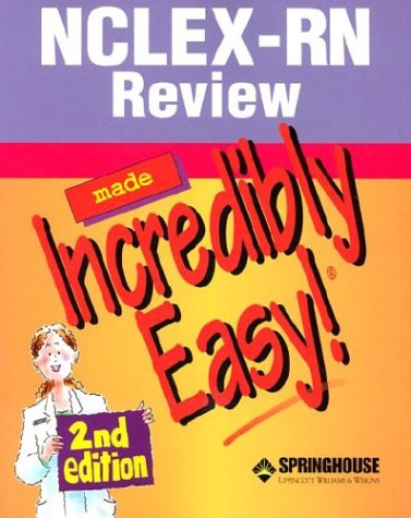 9781582552293: NCLEX-RN Review Made Incredibly Easy! (Incredibly Easy! Series®)