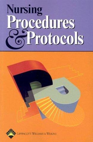 Nursing Procedures and Protocols: Springhouse