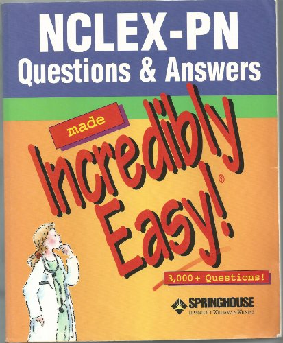 9781582552408: NCLEX-PN Questions & Answers Made Incredibly Easy! (Incredibly Easy! Series®)