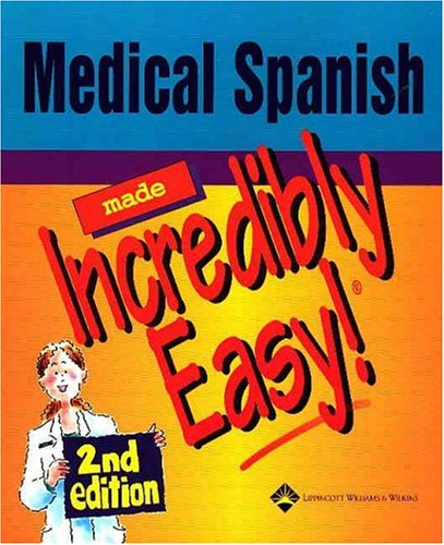 9781582552910: Medical Spanish Made Incredibly Easy! (Incredibly Easy! Series®)