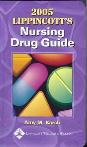 9781582552972: 2005 Lippincott's Nursing Drug Guide
