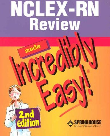 Nclex-Rn Review Made Incredibly Easy! (1582553106) by Springhouse Corporation