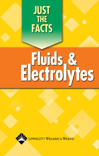 Just the Facts: Fluids and Electrolytes (Just the Facts Series): Springhouse