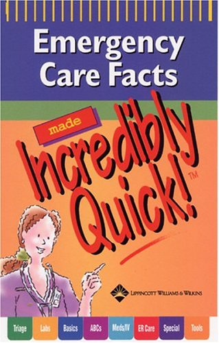 9781582553856: Emergency Care Facts Made Incredibly Quick