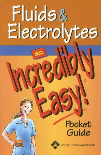 9781582554334: Fluids and Electrolytes: An Incredibly Easy! Pocket Guide (Incredibly Easy! Series)