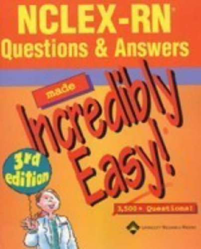 9781582554501: NCLEX-RN® Questions & Answers Made Incredibly Easy! (Incredibly Easy! Series®)