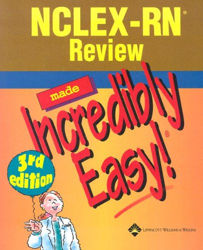 9781582554518: NCLEX-RN® Review Made Incredibly Easy! (Incredibly Easy! Series®)