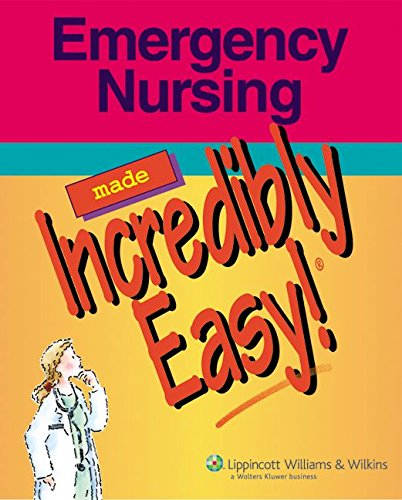 9781582554648: Emergency Nursing Made Incredibly Easy! (Incredibly Easy! Series®)