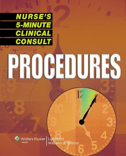 Nurse S 5 Minute Clinical Consult Procedures The 5 Minute Consult