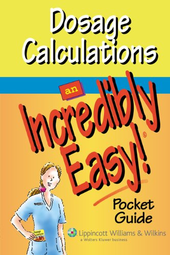 9781582555379: Dosage Calculations: An Incredibly Easy! Pocket Guide (Incredibly Easy! Series®)